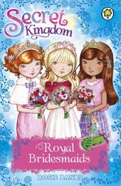 Secret Kingdom: Royal Bridesmaids: Special 8