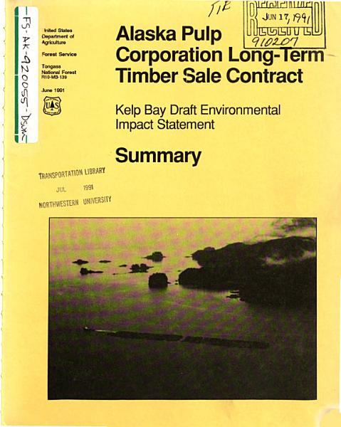 Download Tongass National Forest  N F    Kelp Bay Timber Harvest Project  Alaska Pulp Corp Long term Timber Sale Contract Book