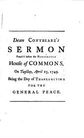 True Patriotism: A Sermon Preach'd Before the Honourable House of Commons, at St. Margaret's Westminster, on Tuesday, April 25, 1749. ...