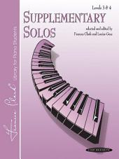 Supplementary Solos, Levels 3 & 4: For Early Intermediate to Intermediate Piano