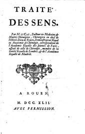 Traité des sens. Par M. Le Cat, docteur en medecine & maître chirurgien, chirurgien en chef de l'Hôtel-Dieu de Rouen ..