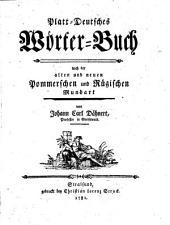 Platt-Deutsches Wörter-Buch: nach der alten und neuen Pommerschen und Rügischen Mundart