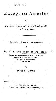 Europe and America  or the relative state of the civilized world at a future period  Translated from the German     by J  Owen PDF