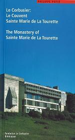Le Corbusier. Le Couvent Sainte Marie de La Tourette / The Monastery of Sainte Marie de La Tourette
