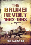 The Brunei Revolt 1962 1963 PDF
