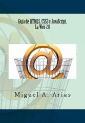 Guía de HTML5, CSS3 y JavaScript. La Web 2.0
