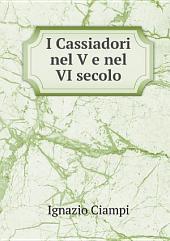 I Cassiadori nel V e nel VI secolo