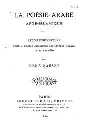La poésie arabe anté-islamique: leçon d'ouverture faite à l'École supérieure des lettres d'Alger le 12 mai 1880