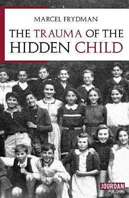 The trauma of the hidden child PDF