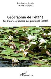 Géographie de l'étang: Des théories globales aux pratiques locales