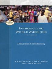 Introducing World Missions (Encountering Mission): A Biblical, Historical, and Practical Survey, Edition 2