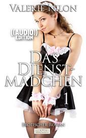 Das Dienstmädchen - Erotischer Roman (( Audio )) [Edition Edelste Erotik]: Buch & Hörbuch