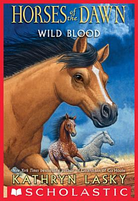 Wild Blood  Horses of the Dawn  3