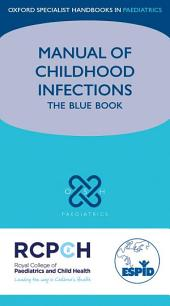 Manual of Childhood Infections: The Blue Book, Edition 3