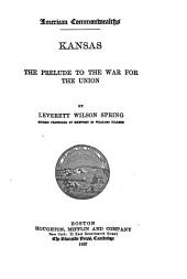 Kansas: The Prelude to the War for the Union