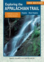 Exploring the Appalachian Trail: Hikes in the Virginias 2nd Edition