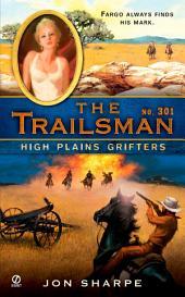 The Trailsman #301: High Plains Grifters