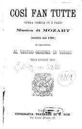 Così fan tutte: opera comica in 3 parti : [scritta nel 1790] ; da rappresentarsi al Teatro Gerbino di Torino nell'estate 1872