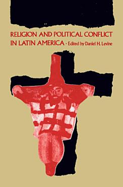 Religion and Political Conflict in Latin America PDF