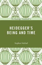 The Routledge Guidebook to Heidegger s Being and Time PDF