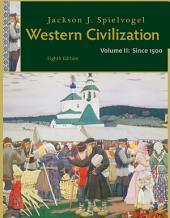 Western Civilization: Volume II: Since 1500: Edition 8