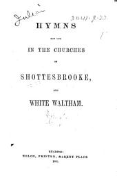 Hymns for use in the Churches of Shottesbrooke, and White Waltham