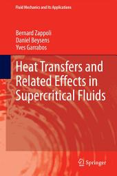 Heat Transfers and Related Effects in Supercritical Fluids