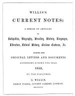 CURRENT NOTES: A SERIES OF ARTICLES ON ANTIQUITIES, BIOGRAPHY, HERALRY, HISTORY, LANGUAGES, LITERATURE, NATURAL HISTORY, CURIOUS CUSTOMS, ETC.