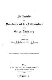 Die Produkte des Bergbaues und des Hüttenwesens auf der Grazer Ausstellung