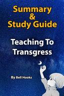Summary   Study Guide Teaching to Transgress PDF