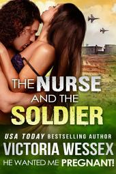 The Nurse and the Soldier (He Wanted Me Pregnant!) Romantic Erotica, Interracial Romance