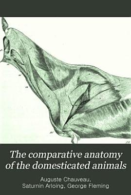 The Comparative Anatomy of the Domesticated Animals PDF