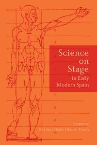 Science on Stage in Early Modern Spain PDF