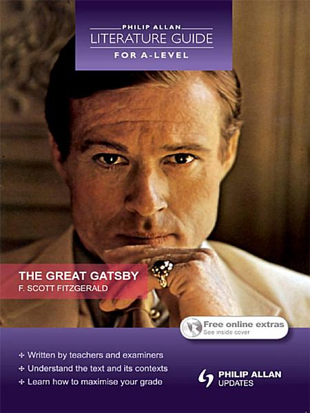 Philip Allan Literature Guide  for A Level   The Great Gatsby