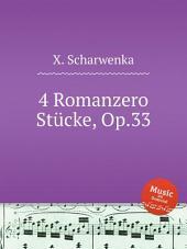 4 Romanzero St?cke, Op.33