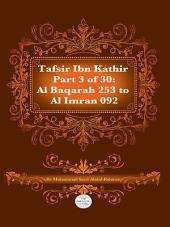 Tafsir Ibn Kathir Juz' 3 (Part 3): Al-Baqarah 253 to Al-I-'Imran 92 2nd Edition