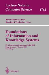 Foundations of Information and Knowledge Systems: First International Symposium, FoIKS 2000, Burg, Germany, February 14-17, 2000 Proceedings
