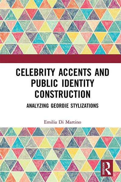 Celebrity Accents and Public Identity Construction