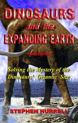 Dinosaurs and the Expanding Earth PDF