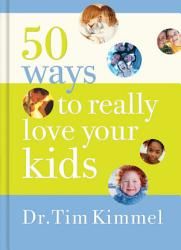50 Ways To Really Love Your Kids Book PDF