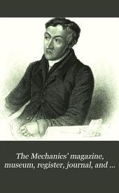 The Mechanics' Magazine, Museum, Register, Journal, and Gazette: Volume 12