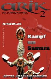 Arik der Schwertkämpfer 2: Kampf um Samara: Cassiopeiapress Fantasy Serie/ Edition Bärenklau