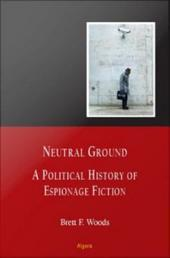 Neutral Ground: A Political History of Espionage Fiction