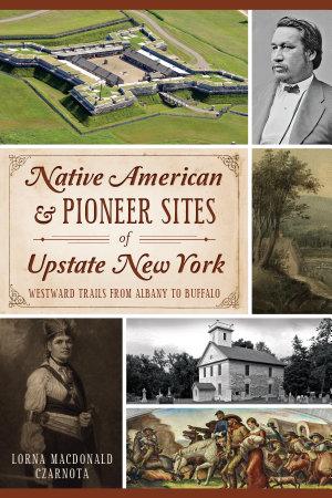 Native American   Pioneer Sites of Upstate New York