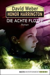 Honor Harrington: Die Achte Flotte: Bd. 21. Roman