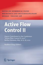 """Active Flow Control II: Papers Contributed to the Conference """"Active Flow Control II 2010"""", Berlin, Germany, May 26 to 28, 2010"""