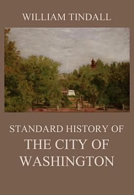 Standard History of The City of Washington PDF