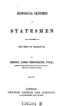 Historical sketches of statesmen who flourished in the time of George III    Vol  3 PDF