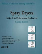Spray Dryers: A Guide to Performance Evaluation, Edition 2