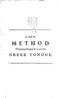 A New Method of Learning with Greater Facility the Greek Tongue     PDF
